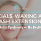 Facials, Waxing and Lash Extensions