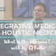 Integrative vs Holistic Medicine